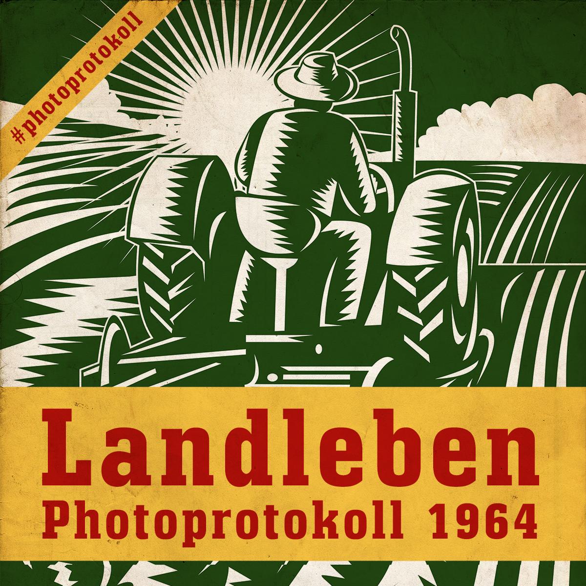 Photoprotokoll - Landleben 1964
